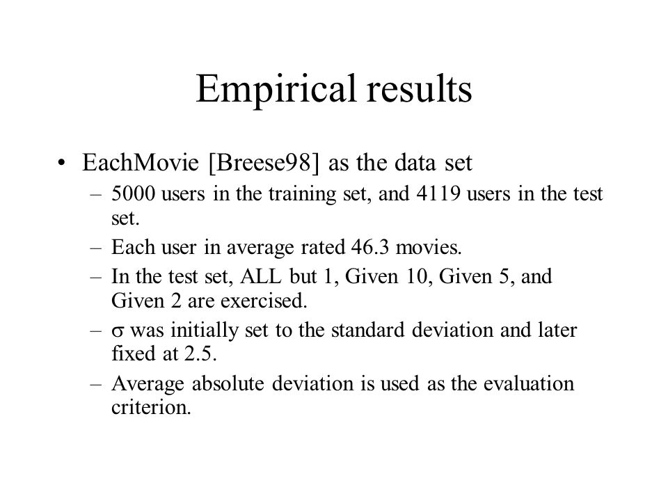 Empirical results EachMovie [Breese98] as the data set